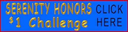 Serenity Honors $1 Challenge - Click Here